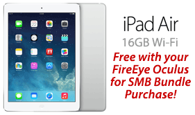 Free ipad Air 16GB Wi-Fi with your FireEye Oculus for SMB Bundle Purchase!